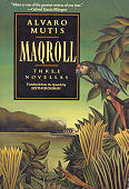 Maqroll: Three Novellas : The Snow of the Admiral/Ilona Comes With the Rain/Un Bel Morir