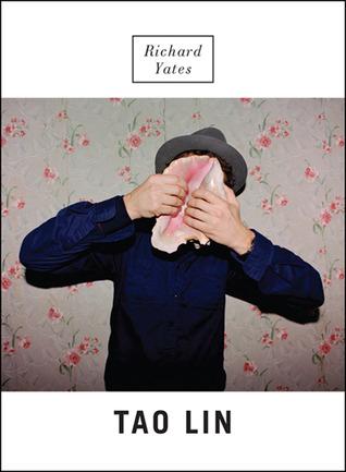 Richard Yates by Tao Lin