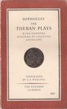 The Theban Plays: King Oedipus, Oedipus at Colonus; Antigone
