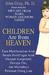 Children Are from Heaven: Cara Membesarkan Anak Secara Positif Agar Anak Menjadi Kooperatif, Percaya Diri, dan Memahami Perasaan Orang Lain