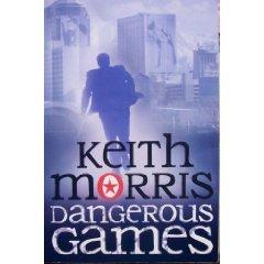 Dangerous Games by Keith  Morris