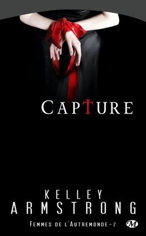 Capture (Femmes de lAutremonde, #2)