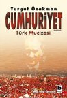 Cumhuriyet: Türk Mucizesi