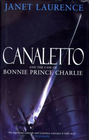 Canaletto and the Case of Bonnie Prince Charlie (Canaletto, #3)