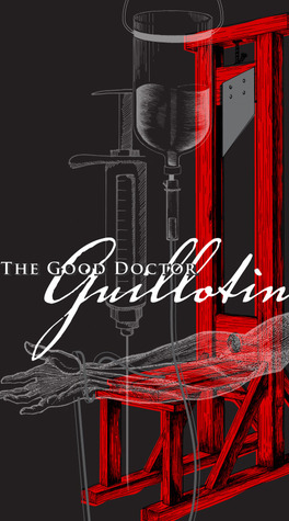 Free download The Good Doctor Guillotin PDF