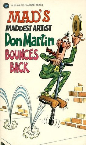 Mad's Maddest Artist Don Martin Bounces Back by Don Martin
