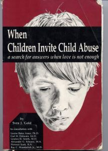 When Children Invite Child Abuse by Svea J. Gold
