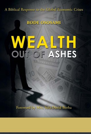 Wealth Out of Ashes by Bode Ososami