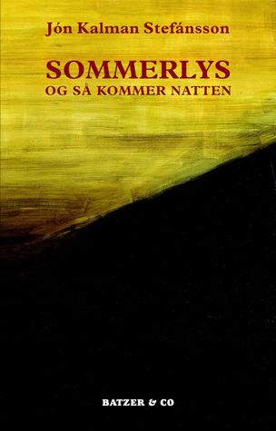 Sommerlys og så kommer natten by Jón Kalman Stefánsson