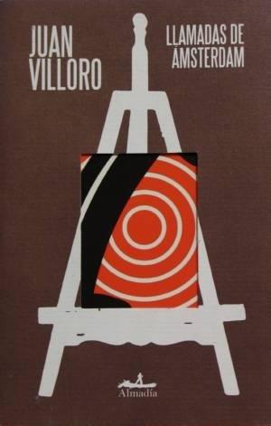 Llamadas de Ámsterdam by Juan Villoro