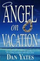 Angel on Vacation by Dan Yates