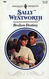 Broken Destiny by Sally Wentworth