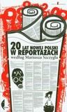 20 lat nowej Polski w reportażach według Mariusza Szczygła
