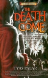 The Death to Come by Tyas Palar