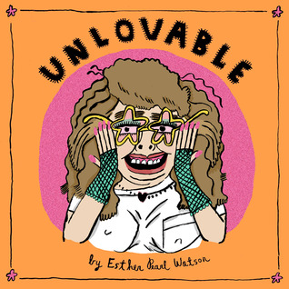 Unlovable, Vol. 2 by Esther Pearl Watson