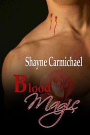 Blood Magic by Shayne Carmichael