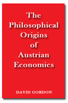 The Philosophical Origins of Austrian Economics