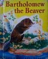 Bartholomew the Beaver (A Rand McNally Elf Book)