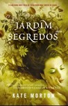 O Jardim dos Segredos by Kate Morton