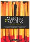 Mentes & Manias: Entendendo melhor melhor o mundo das pessoas sistemáticas, obsessivas e compulsivas