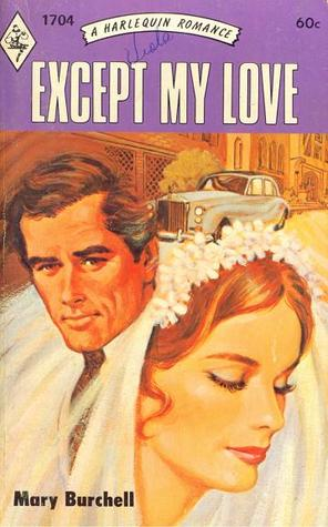 Except My Love by Mary Burchell