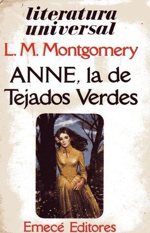 "Anne, LA De Tejados Verdes (Coleccion ""Anne, La De Tejados Verdes""/Anne of Green Gables Series)"