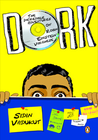 Dork: The Incredible Adventures of Robin Einstein Varghese(Dork Trilogy 1)