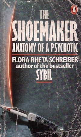 Ebook The Shoemaker: The Anatomy of a Psychotic by Flora Rheta Schreiber PDF!