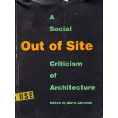 Out of Site: A Social Criticism of Architecture