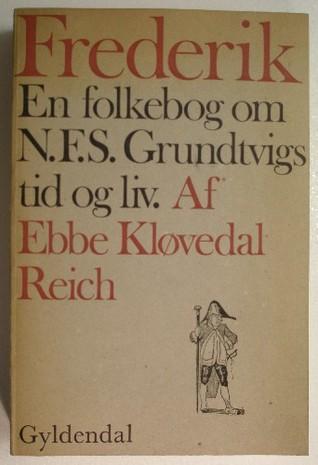 Frederik (en folkebog om N.F.S. Grundtvigs tid og liv)