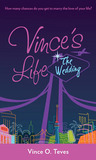 Vince's Life: The Wedding