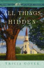 All Things Hidden (Home to Heather Creek #18)