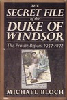 The Secret File of the Duke of Windsor by Michael Bloch