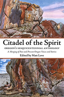 Citadel of the Spirit: Oregon's Sesquicentennial Anthology