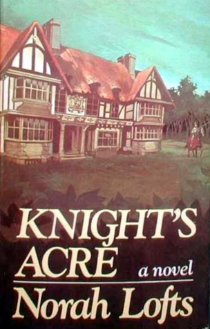 Knight's Acre by Norah Lofts