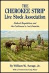 The Cherokee Strip Live Stock Association: Federal Regulation and the Cattleman's Last Frontier