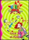 Kika Superbruja loca por el fútbol (Kika Superbruja, #5)