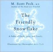 The Friendly Snowflake by M. Scott Peck