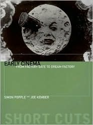 Early Cinema: From Factory Gate to Dream Factory