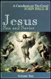 Jesus, Son, and Savior: A Catechesis on the Creed