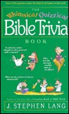 The Whimsical, Quizzical, Bible Trivia Book