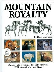 Mountain Royalty Artist Reference Guide to North America's Wild Sheep & Mountain Goats