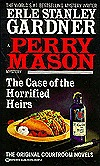 The Case of the Horrified Heirs by Erle Stanley Gardner