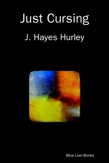 Just Cursing by J. Hayes Hurley