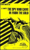 Cliffsnotes the Spy Who Came in from the Cold (Cliffs Notes)