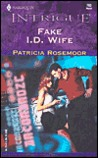 Fake I.D. Wife by Patricia Rosemoor