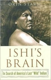 Ishi's Brain: In Search of the Last
