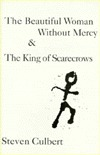 Beautiful Woman Without Mercy; And, the King of Scarecrows: Two Novels