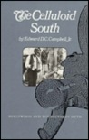 The Celluloid South: Hollywood and the Southern Myth