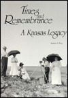 Times and Remembrance: A Kansas Legacy